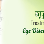 Ayurvedic Treatments to Overcome Eye Diseases and Problems