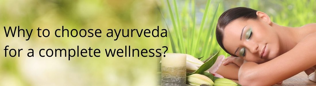 WHY TO CHOOSE AYURVEDA FOR A COMPLETE WELLNESS? - Jeevana