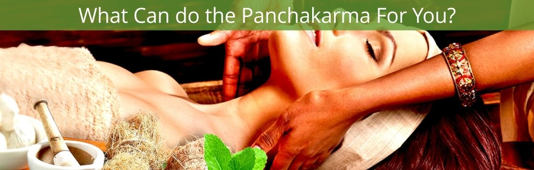 WHAT CAN PANCHAKARMA DO FOR YOU?