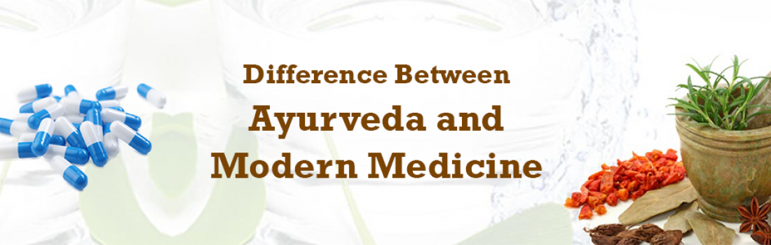 The Difference Between Ayurveda and Modern Medicine