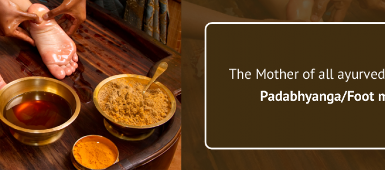 Mother of all Ayurvedic therapies – Padabhyanga assures vital benefits