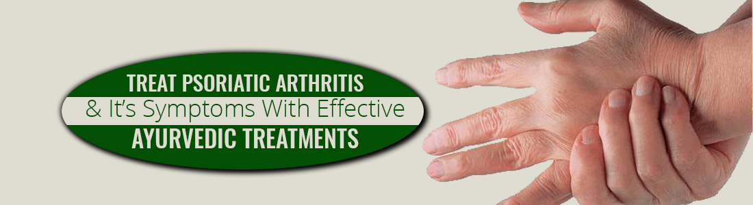 Treat Psoriatic Arthritis and It's Symptoms With  Effective Ayurvedic Treatments
