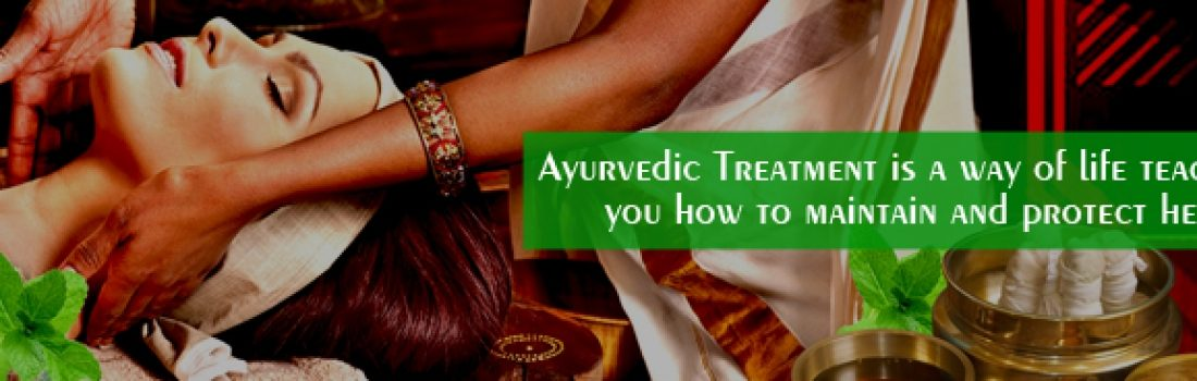 Ayurvedic Treatment Is A Way Of Life Teaches You How To Maintain And Protect Health.